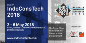 The 3rd IndoConsTech 2018 @ Hall 3 ICE, BSD City, Jakarta