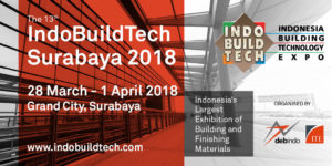 The 13th IndoBuildTech Surabaya 2018 @ Grand City, Surabaya